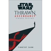 Star Wars: Thrawn Ascendancy (Book I: Chaos Rising)