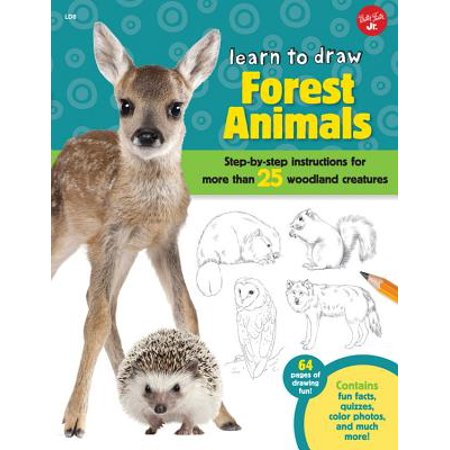 Learn to Draw Forest Animals : Step-By-Step Instructions for More Than 25 Woodland