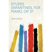 Etudes Enfantines, for Piano, Op. 37