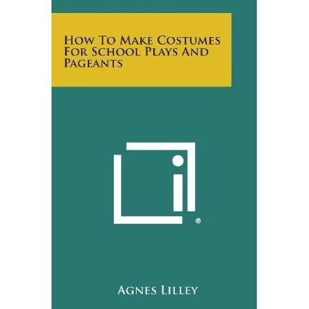 How to Make Costumes for School Plays and Pageants - Literary Costumes
