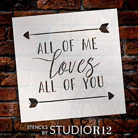 All of Me Loves All of You Stencil by StudioR12 | Reusable Mylar Template | Use to Paint Wood Signs - Pallets - Pillows - DIY Home & Love Decor - Select Size (12