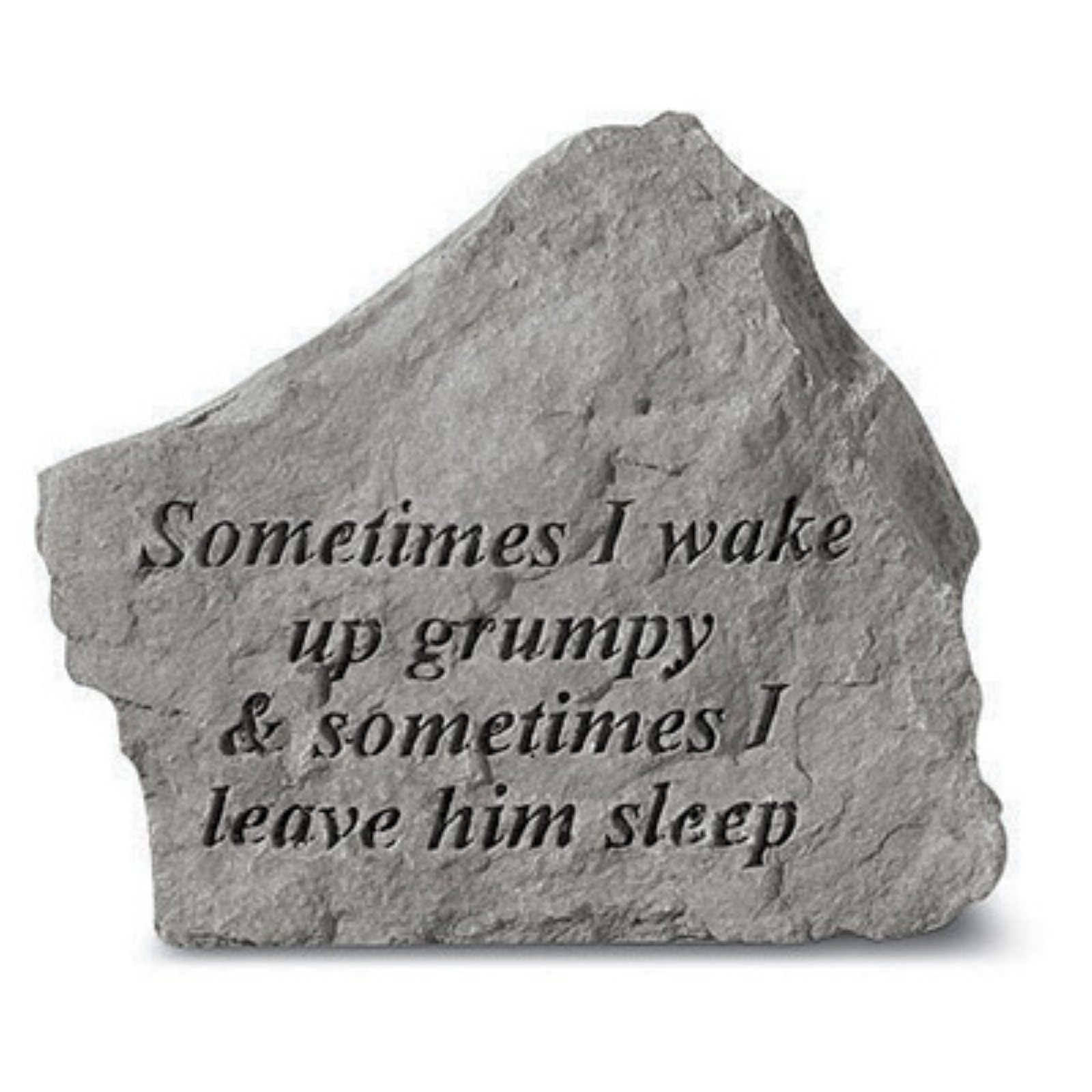 Sometimes I Wake Up Grumpy Garden Accent Stone by Garden Accents