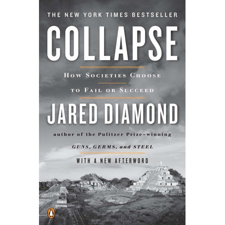 Collapse : How Societies Choose to Fail or Succeed: Revised