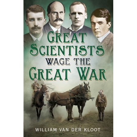 Great Scientists Wage the Great War - eBook