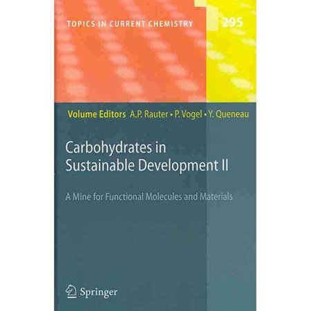 Carbohydrates In Sustainable Development Ii  A Mine For Functional Molecules And Materials