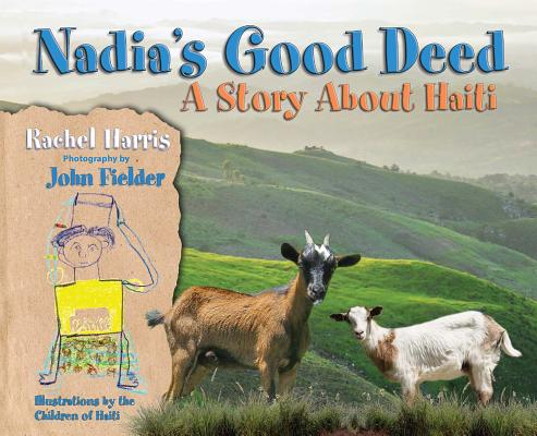 Nadia's Good Deed : A Story about Haiti