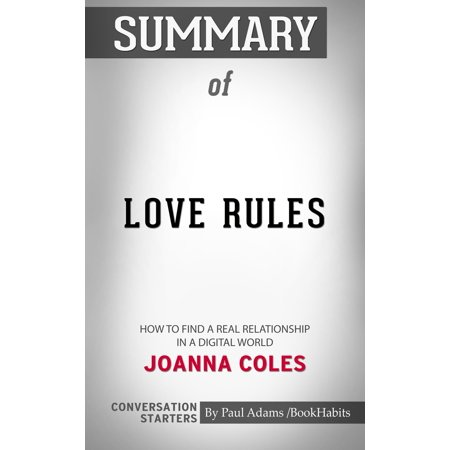 Summary of Love Rules: How to Find a Real Relationship in a Digital World by Joanna Coles | Conversation Starters -