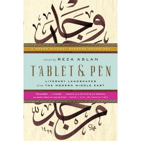 Tablet & Pen: Literary Landscapes from the Modern Middle East (Words Without Borders) - eBook