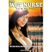 "The Wet Nurse: ""Suck My Milky Breasts"" - eBook"