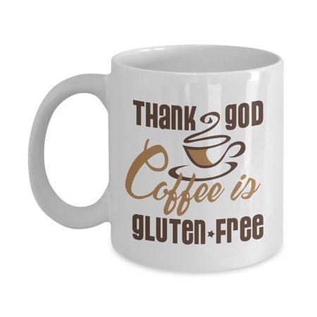 Thank God Coffee Is Gluten-free Funny Gluten Free Diet Themed Joke Coffee & Tea Gift Mug, Party Favors, Supplies, Accessories, Ornaments, Items, Stocking Stuffers & Food Related Gifts For Men & Women ()