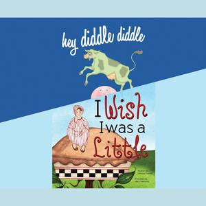 Hey Diddle Diddle; & I Wish I Was a Little - Audiobook