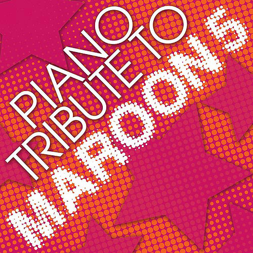 Piano Tribute To Maroon 5