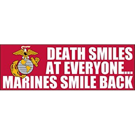 Death Smiles At Everyone.. Marines Smile Back Sticker Decal(usmc corps) Size: 3 x 9 (Death Smiles At Everyone Marines Smile Back)