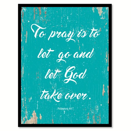 To pray is to let go & let God take over - Philippians 4:6-7 Quote Saying Aqua Canvas Print with Picture Frame Home Decor Wall Art Gift Ideas 7