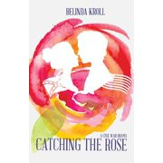 Catching the Rose - eBook
