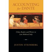 William and Katherine Devers Dante and Medieval Italian Literature: Accounting for Dante: Urban Readers and Writers in Late Medieval Italy (Hardcover)