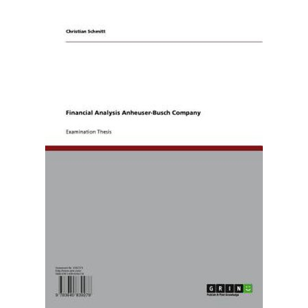 Financial Analysis Anheuser-Busch Company - eBook