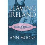 Gracelin O'Malley Trilogy: Leaving Ireland (Paperback)