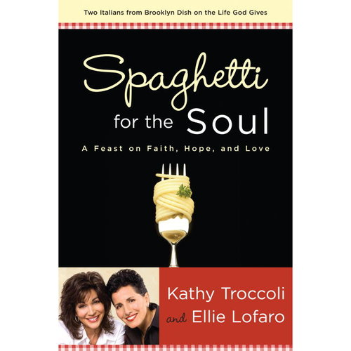 Spaghetti for the Soul: A Feast of Faith, Hope, and Love