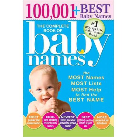The Complete Book of Baby Names: The Most Names, Most Lists, Most Help to Find the Best (Dominos Best Pizza Name)