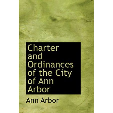 Charter and Ordinances of the City of Ann Arbor