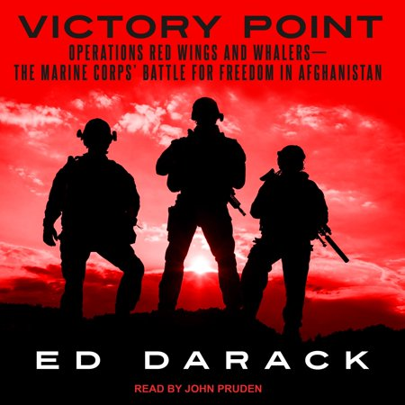 Victory Point: Operations Red Wings and Whalers � The Marine Corps' Battle for Freedom in Afghanistan (Audiobook)