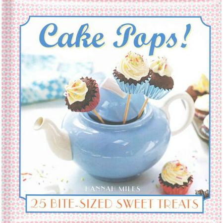 Cake Pops! : 25 Bite-Size Sweet Treats