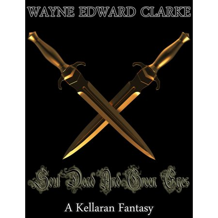 Soul Dead And Green Eyes: A Kellaran Fantasy - Metric Measurements Edition - (Fantasy Green)