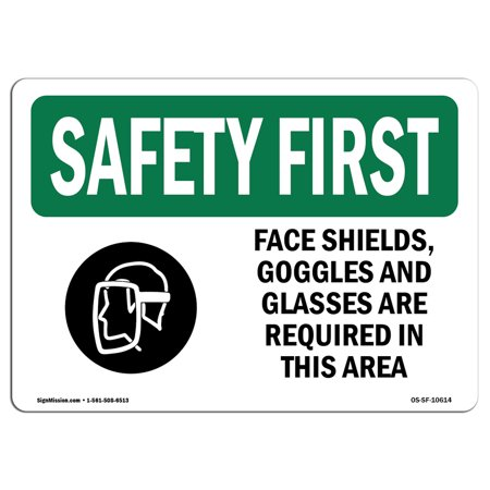 OSHA SAFETY FIRST Sign - Face Shields, Goggles And Glasses With Symbol | Choose from: Aluminum, Rigid Plastic or Vinyl Label Decal | Protect Your Business, Work Site, Warehouse | (Picture Glasses On Your Face)