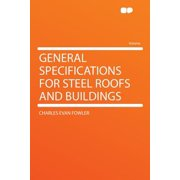 General Specifications for Steel Roofs and Buildings