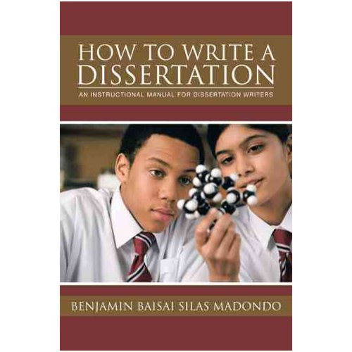 How to Write a Dissertation: An Instructional Manual for Dissertation Writers.