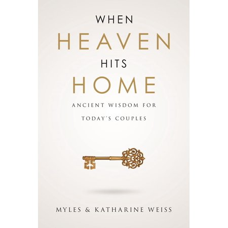 When Heaven Hits Home : Ancient Wisdom For Today
