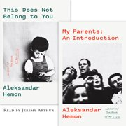 My Parents: An Introduction / This Does Not Belong to You - Audiobook