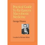 Practical Guide to Far-Eastern Macrobiotic Medicine