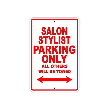 Salon Stylist Parking Only Gift Decor Novelty Garage Metal Aluminum 8