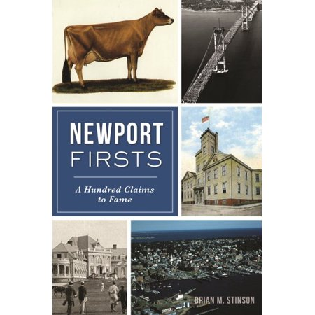 Newport Firsts : A Hundred Claims to Fame (Ri)