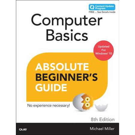 Computer Basics Absolute Beginner's Guide, Windows 10 Edition (Includes Content Update (Updated Version Of Internet Explorer For Windows Xp)