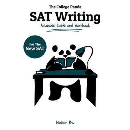 The College Panda's SAT Writing : Advanced Guide and Workbook for the New