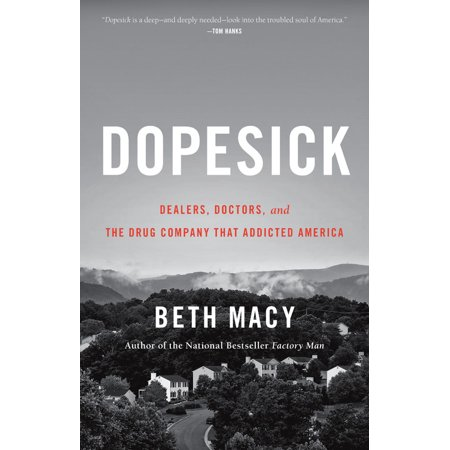 Dopesick : Dealers, Doctors, and the Drug Company that Addicted