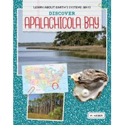 Learn about Earth's Systems: Bays: Discover Apalachicola Bay (Paperback)