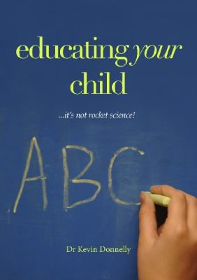 Educating Your Child... It's Not Rocket Science! by