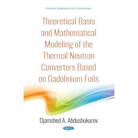 Theoretical Basis and Mathematical Modeling of the Thermal Neutron Converters Based on Gadolinium Foils (Thermal Modeling)