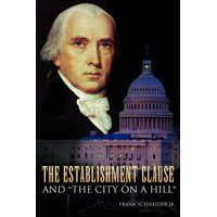 The Establishment Clause and ''The City on a Hill''