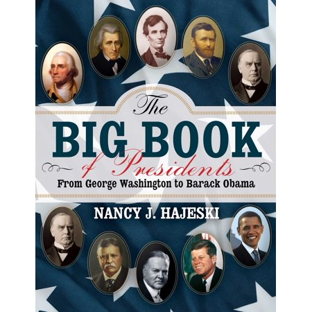 The Big Book of Presidents : From George Washington to Barack