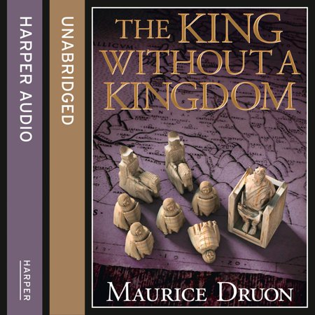 The King Without a Kingdom (The Accursed Kings, Book 7) -
