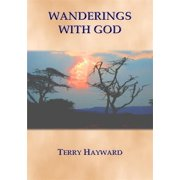 WANDERINGS WITH GOD - Book 1 in the Journeys With God Trilogy - eBook
