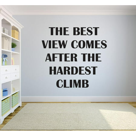 The Best View Comes After The Hardest Climb Motivation Life Quote Custom Wall Decal Vinyl Sticker Art Lettering 12 Inches X 18