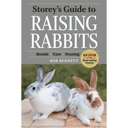 Storey's Guide to Raising Rabbits, 4th Edition : Breeds, Care,