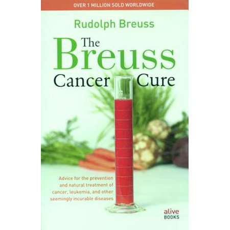 Breuss Cancer Cure Bantam/E (Must Know For Stage 4 Cancer Cure)