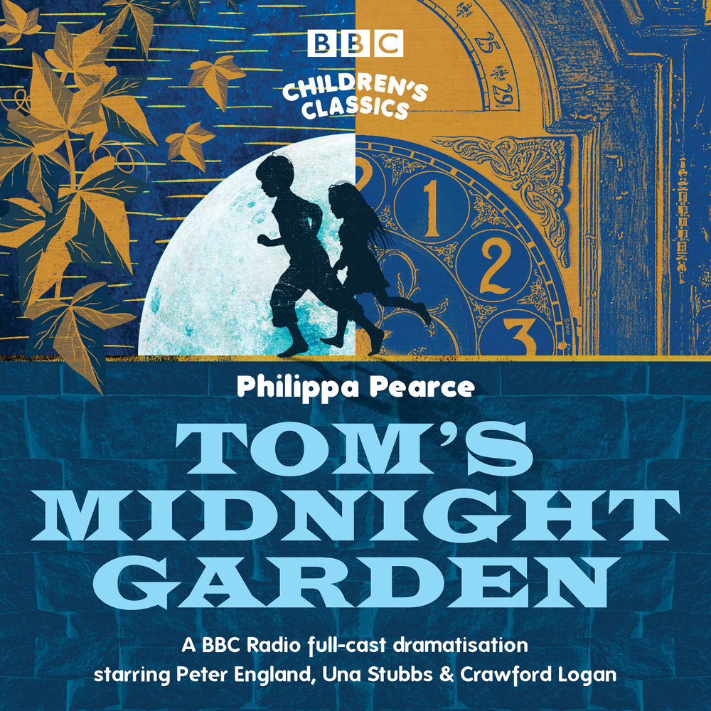 Tom's Midnight Garden : A BBC Radio Full-Cast Dramatisation